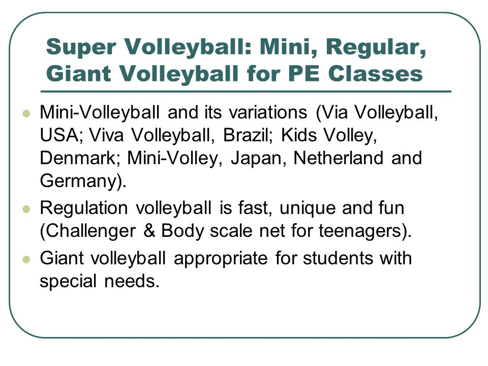 Super Volleyball: Mini, Regular, Giant Volleyball for PE Classes