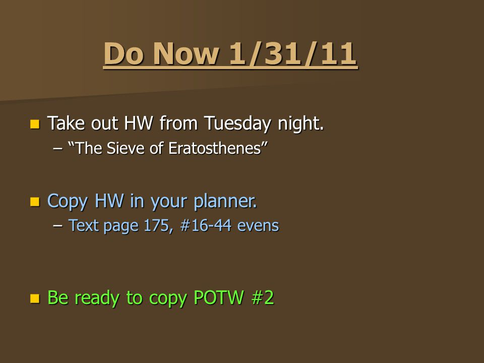 Do Now 1/31/11 Take out HW from Tuesday night.