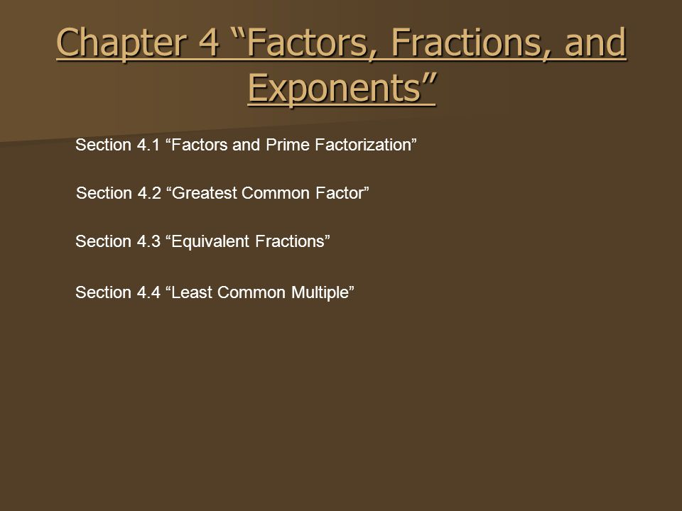 Chapter 4 Factors, Fractions, and Exponents