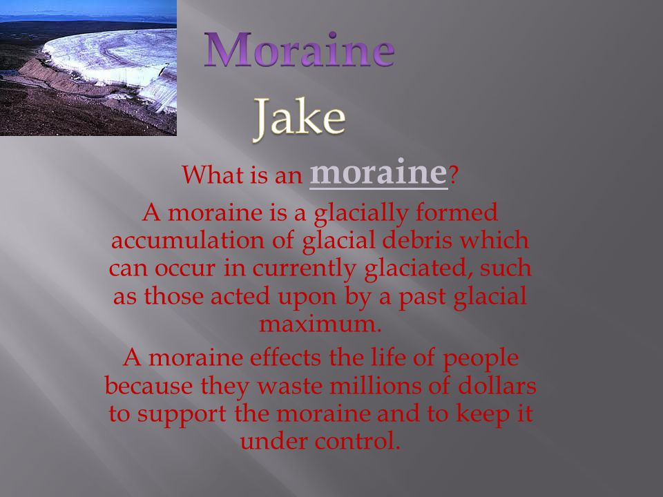 Moraine Jake What is an moraine
