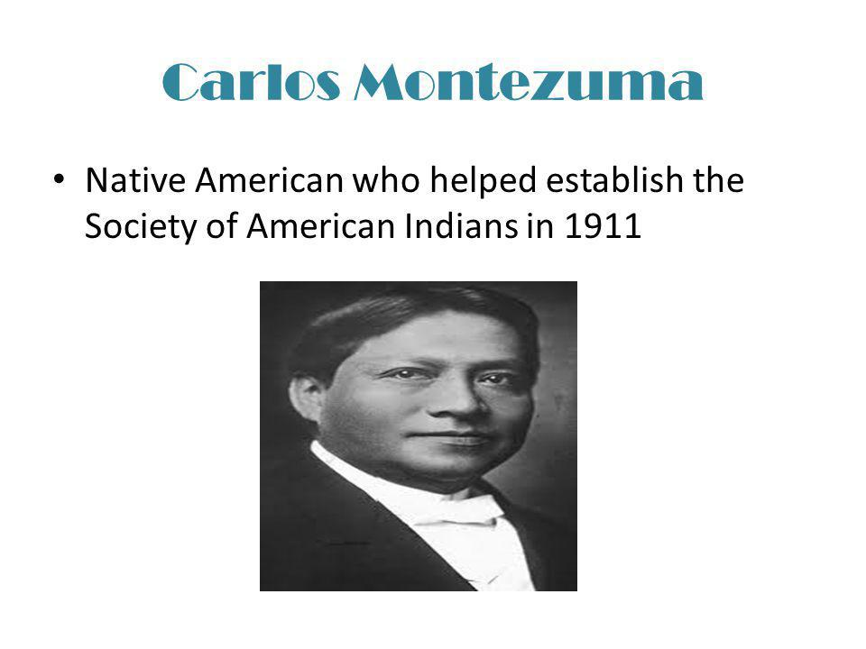 Carlos Montezuma Native American who helped establish the Society of American Indians in 1911