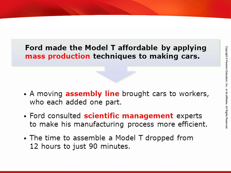 Ford made the Model T affordable by applying mass production techniques to making cars.