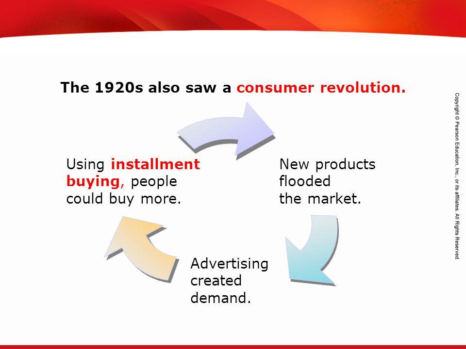 The 1920s also saw a consumer revolution.
