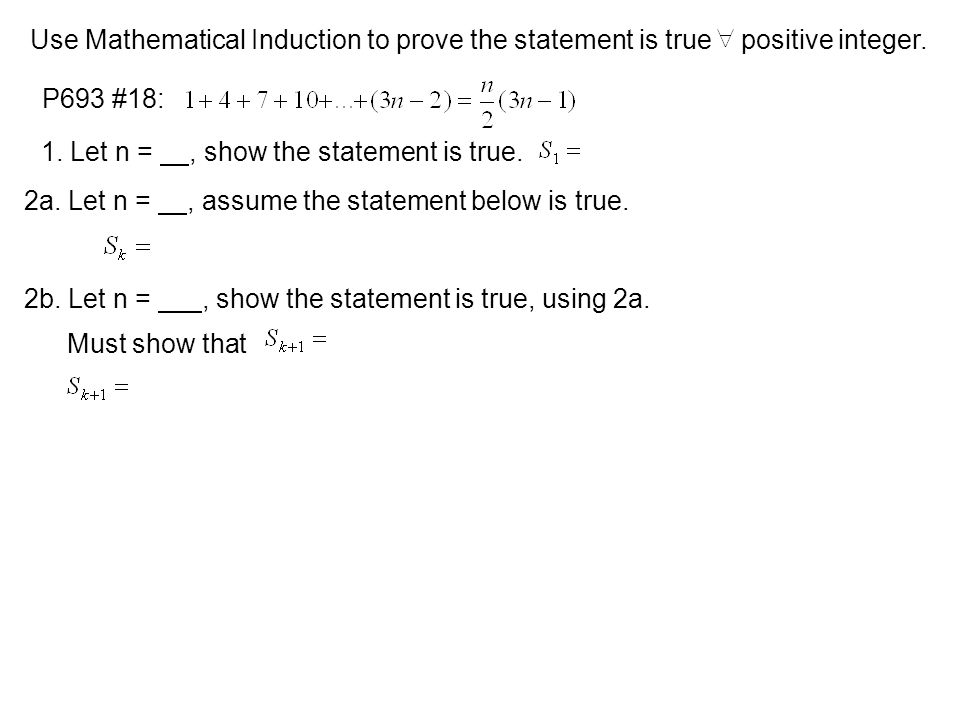 Use Mathematical Induction to prove the statement is true positive integer.