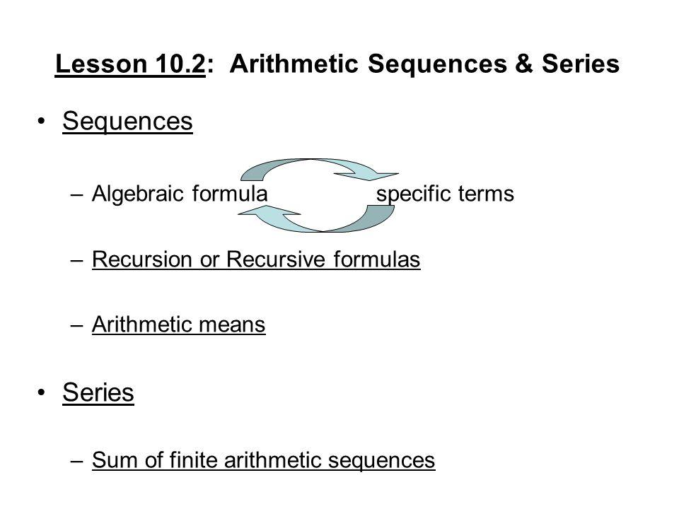 Lesson 10.2: Arithmetic Sequences & Series