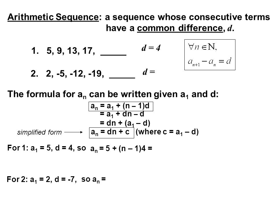 Arithmetic Sequence: a sequence whose consecutive terms