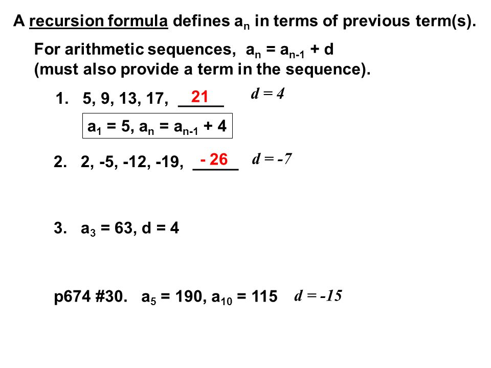 A recursion formula defines an in terms of previous term(s).