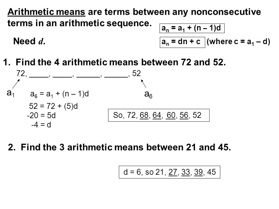 1. Find the 4 arithmetic means between 72 and 52.