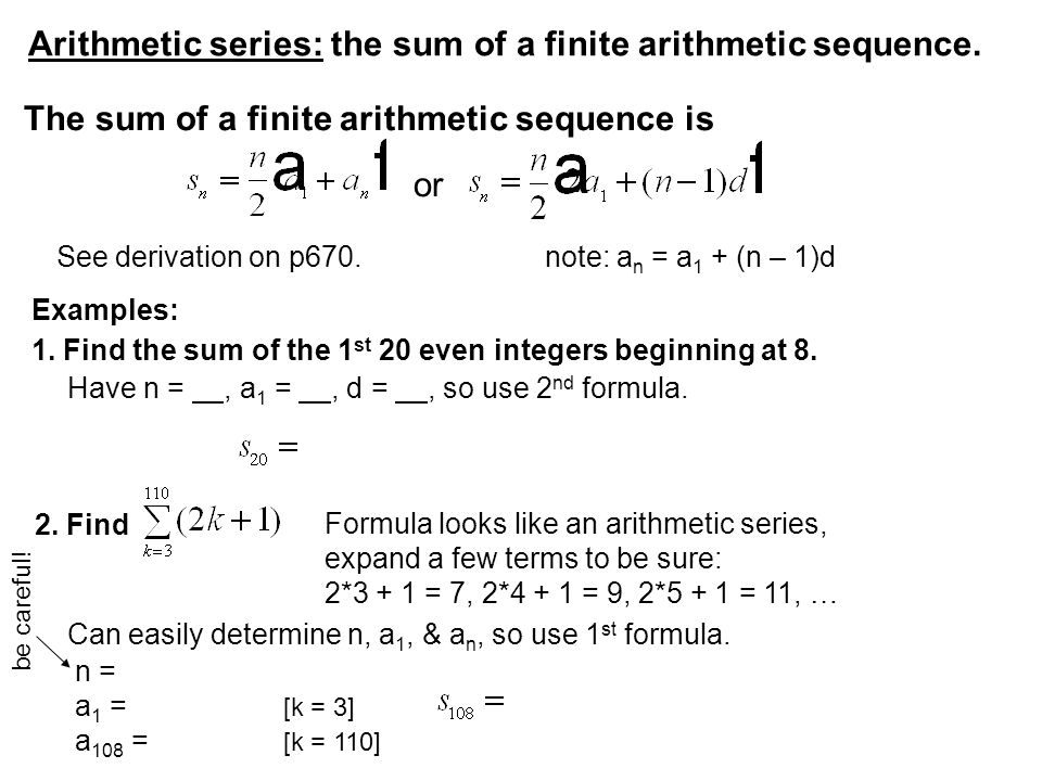 Arithmetic series: the sum of a finite arithmetic sequence.