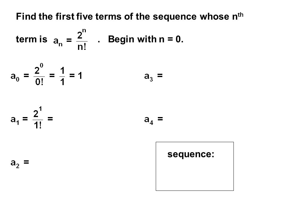 Find the first five terms of the sequence whose nth