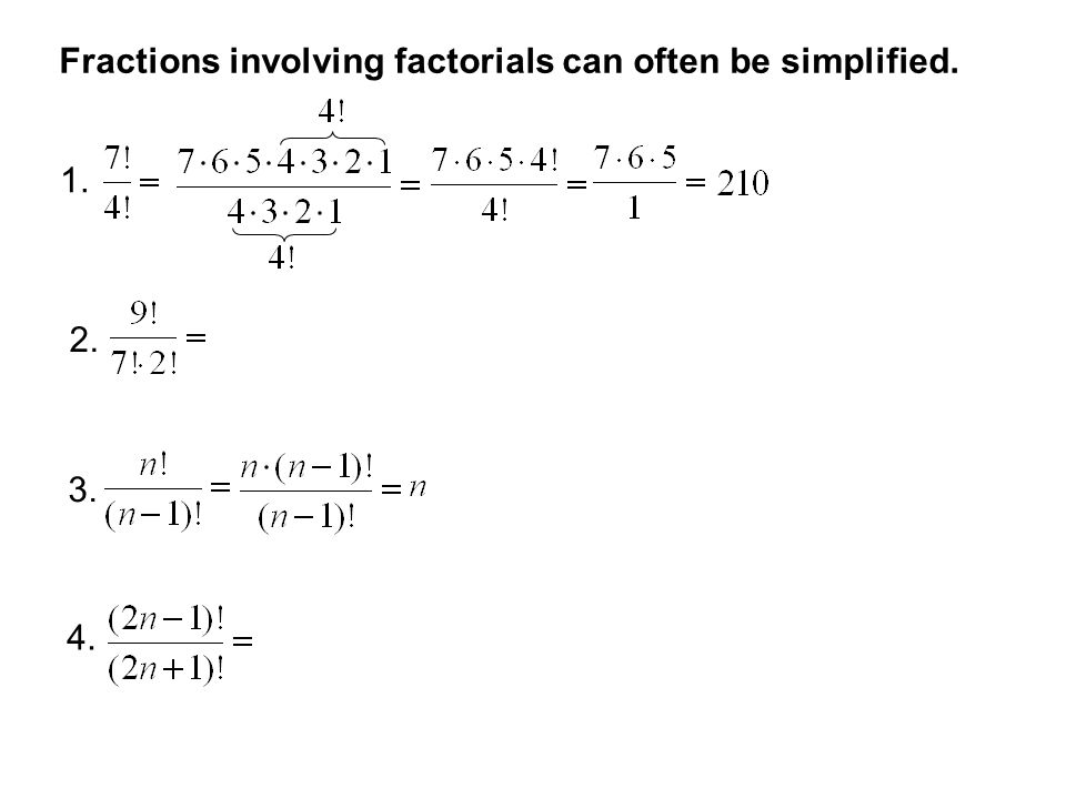 Fractions involving factorials can often be simplified.