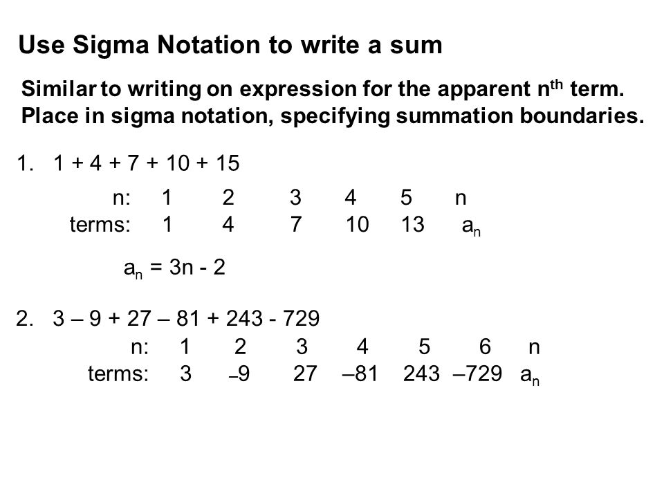 Use Sigma Notation to write a sum