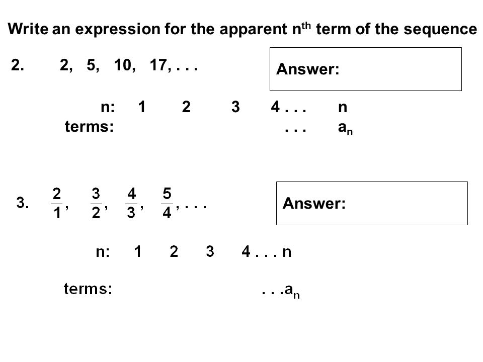 Write an expression for the apparent nth term of the sequence