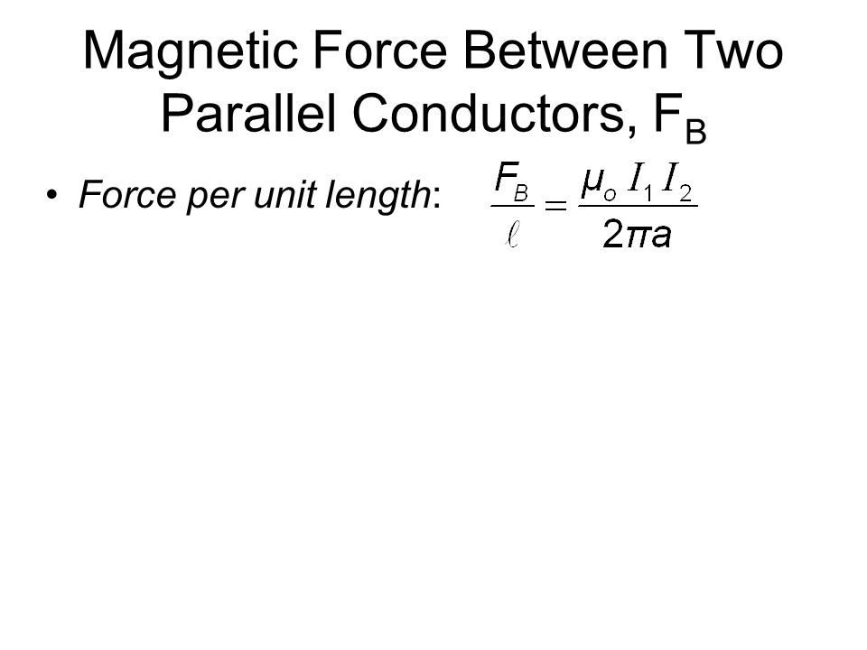 Magnetic Force Between Two Parallel Conductors, FB