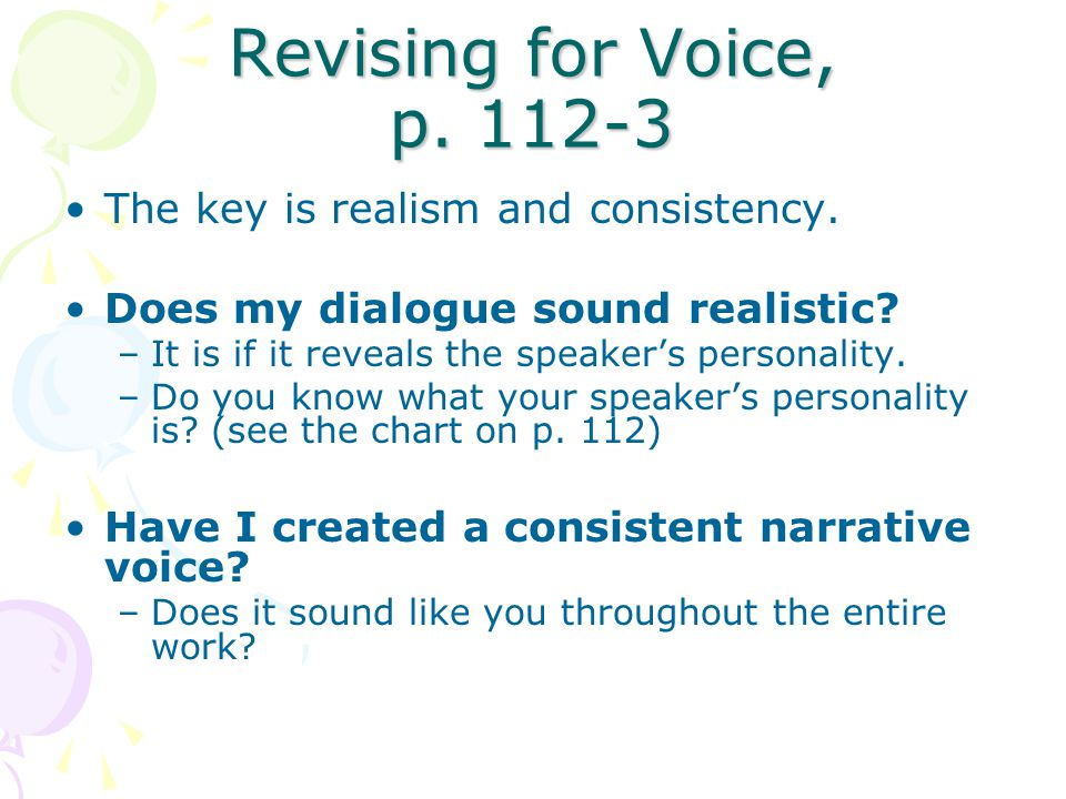 Revising for Voice, p The key is realism and consistency.