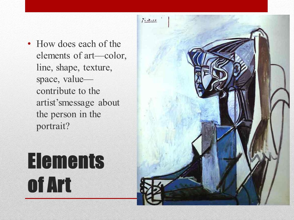 How does each of the elements of art––color, line, shape, texture, space, value––contribute to the artist'smessage about the person in the portrait