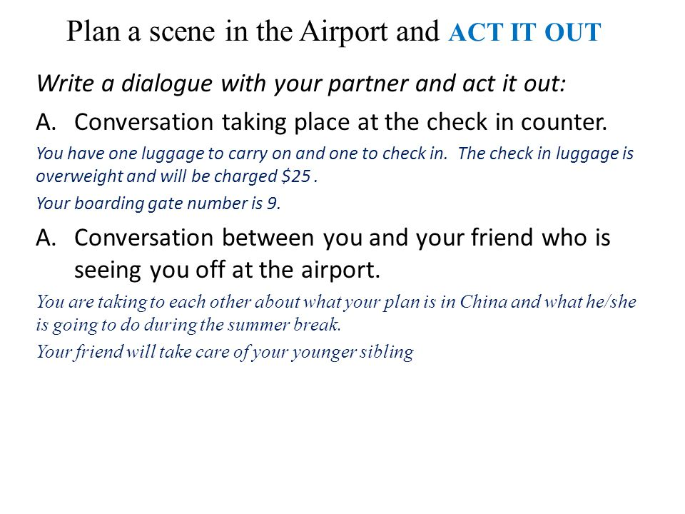 Plan a scene in the Airport and ACT IT OUT