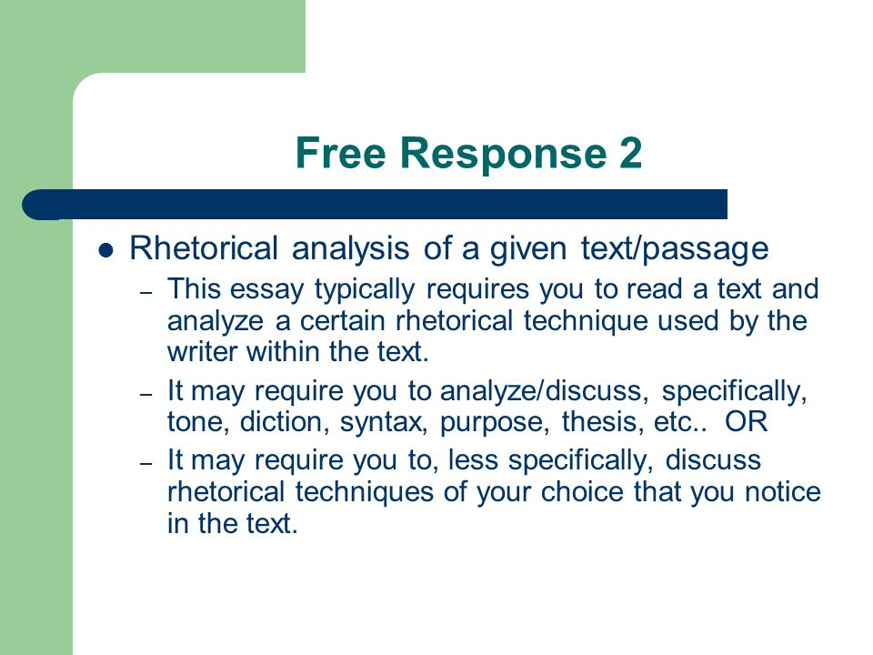 Free Response 2 Rhetorical analysis of a given text/passage