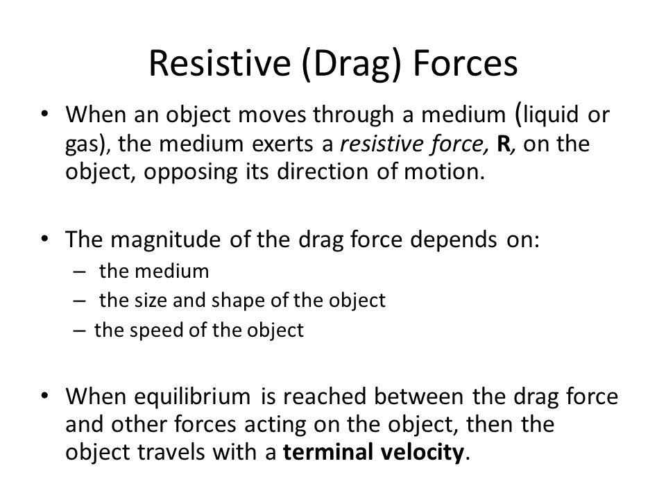 Resistive (Drag) Forces