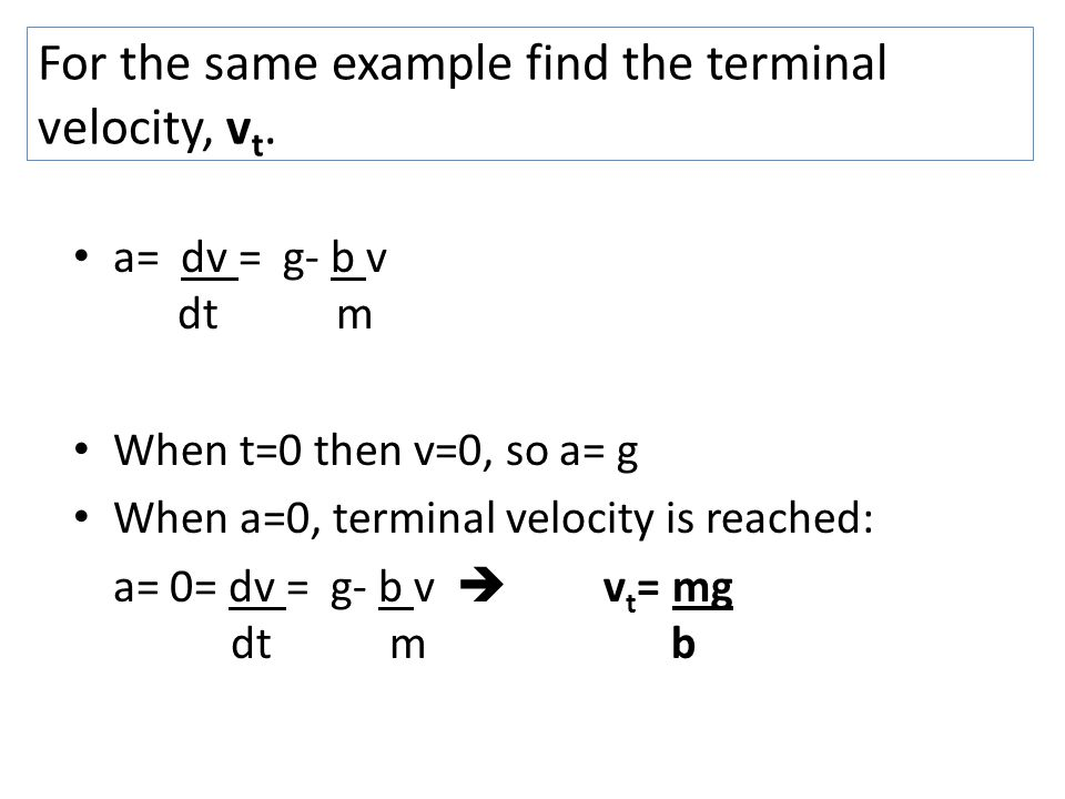 For the same example find the terminal velocity, vt.