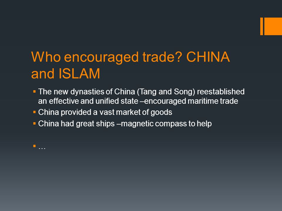 Who encouraged trade CHINA and ISLAM