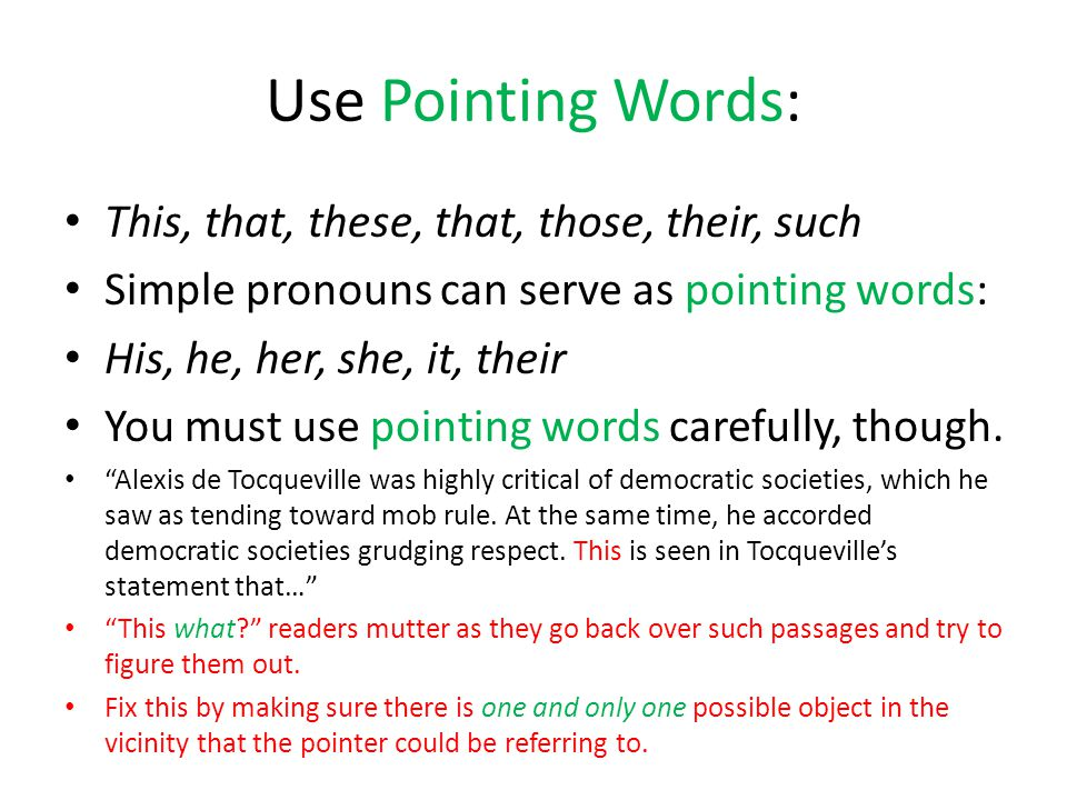 Use Pointing Words: This, that, these, that, those, their, such
