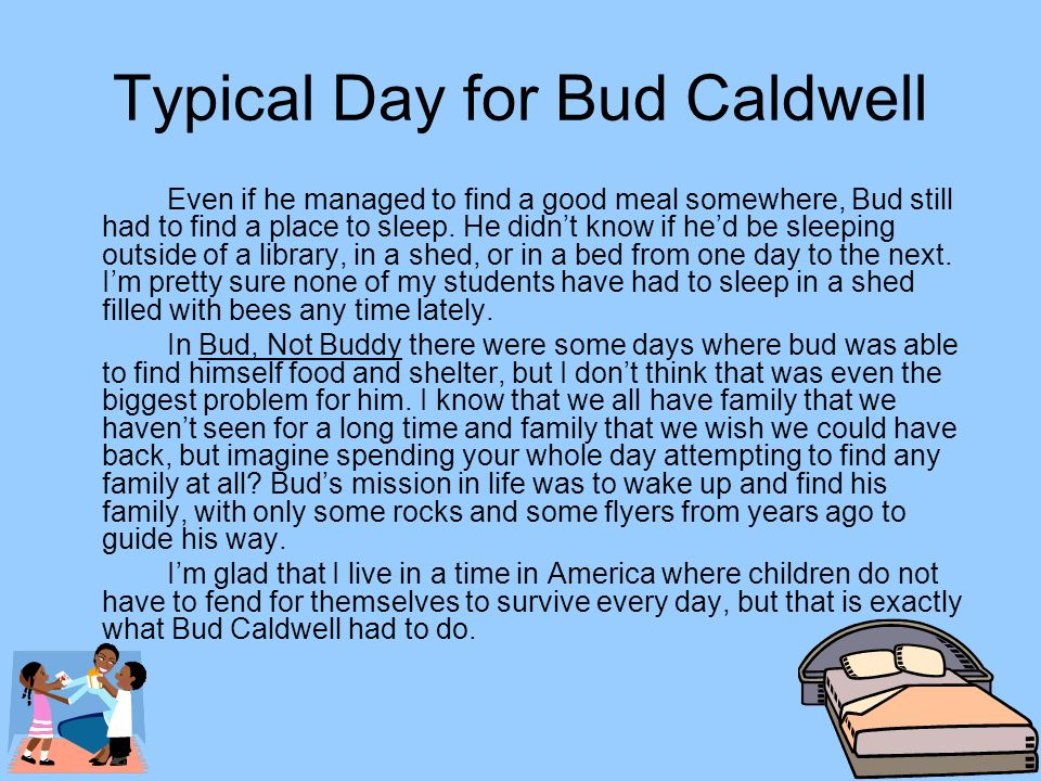 Typical Day for Bud Caldwell