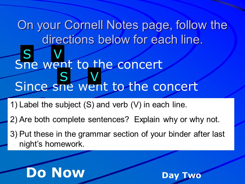 On your Cornell Notes page, follow the directions below for each line.