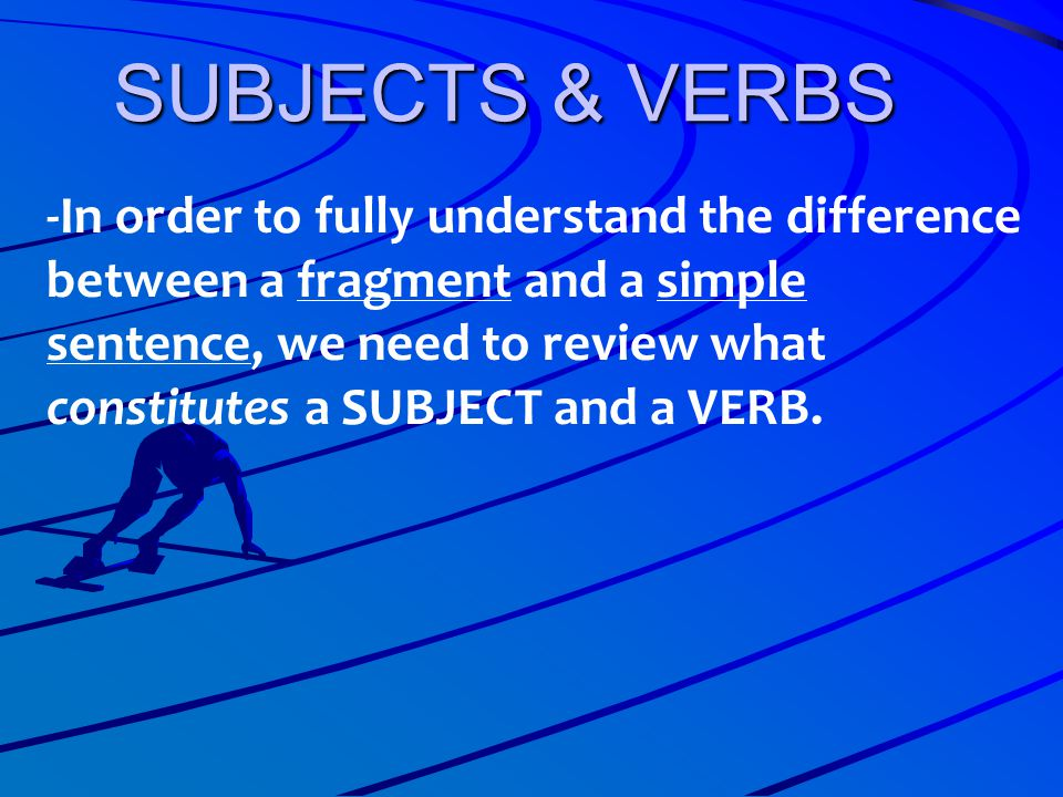 SUBJECTS & VERBS