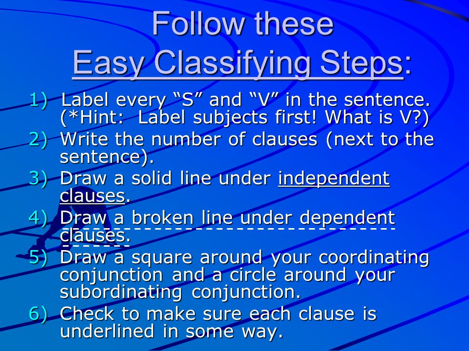 Follow these Easy Classifying Steps: