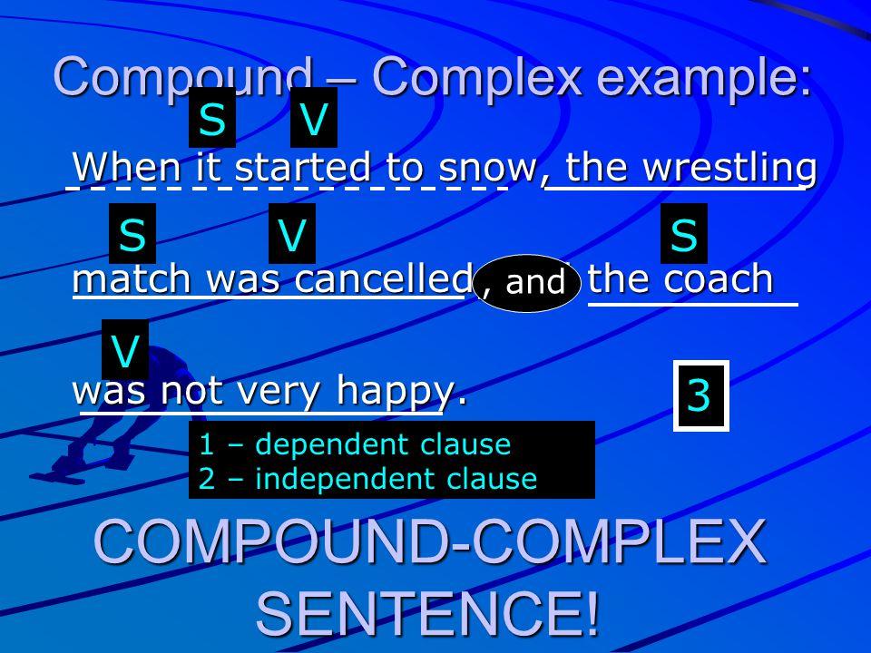COMPOUND-COMPLEX SENTENCE!