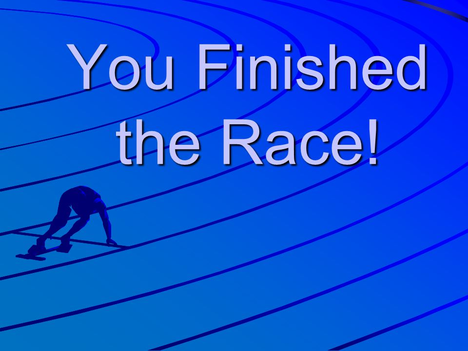 You Finished the Race!