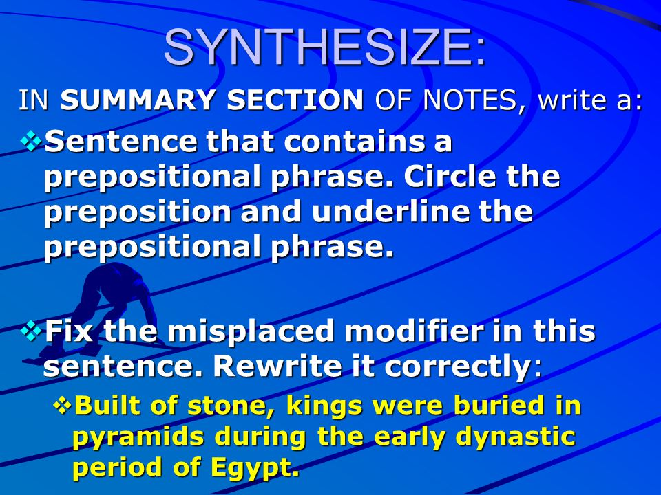 SYNTHESIZE: IN SUMMARY SECTION OF NOTES, write a: