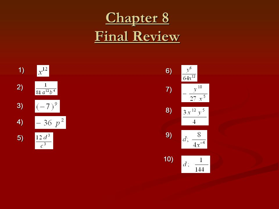 Chapter 8 Final Review 1) 6) 2) 7) 3) 8) 4) 9) 5) 10)