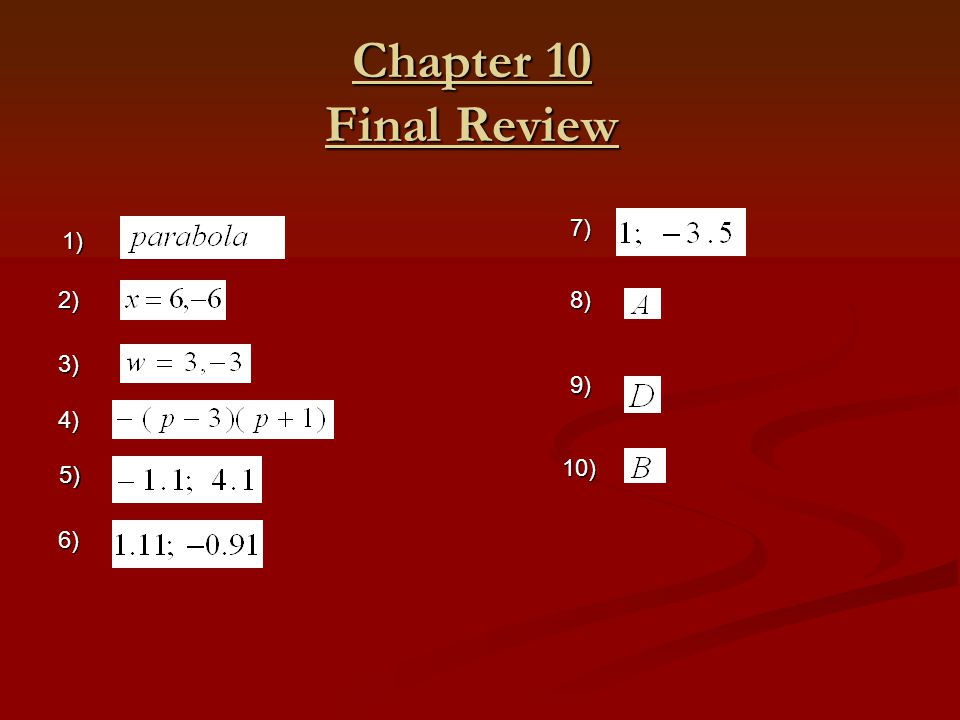 Chapter 10 Final Review 7) 1) 2) 8) 3) 9) 4) 10) 5) 6)
