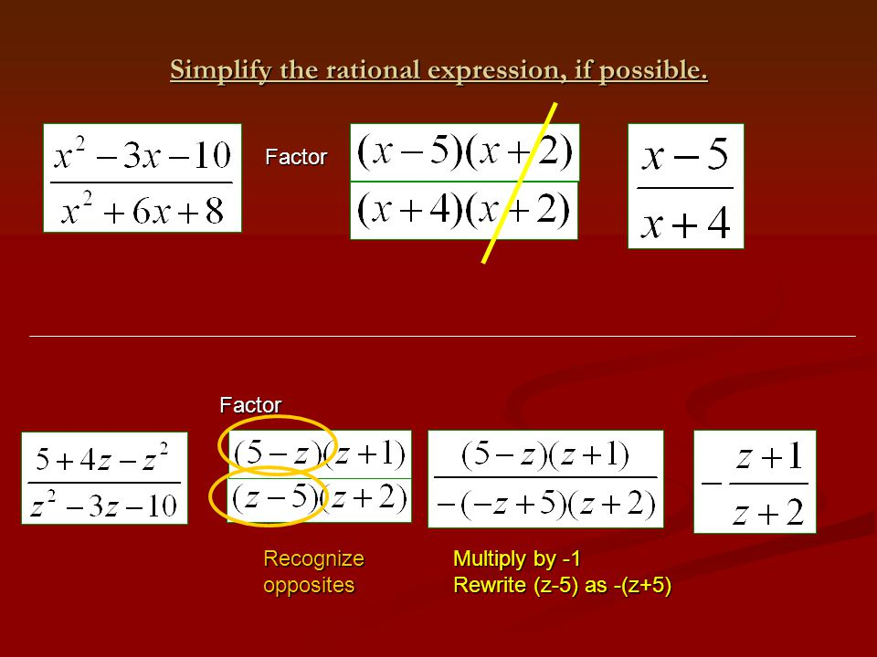 Simplify the rational expression, if possible.