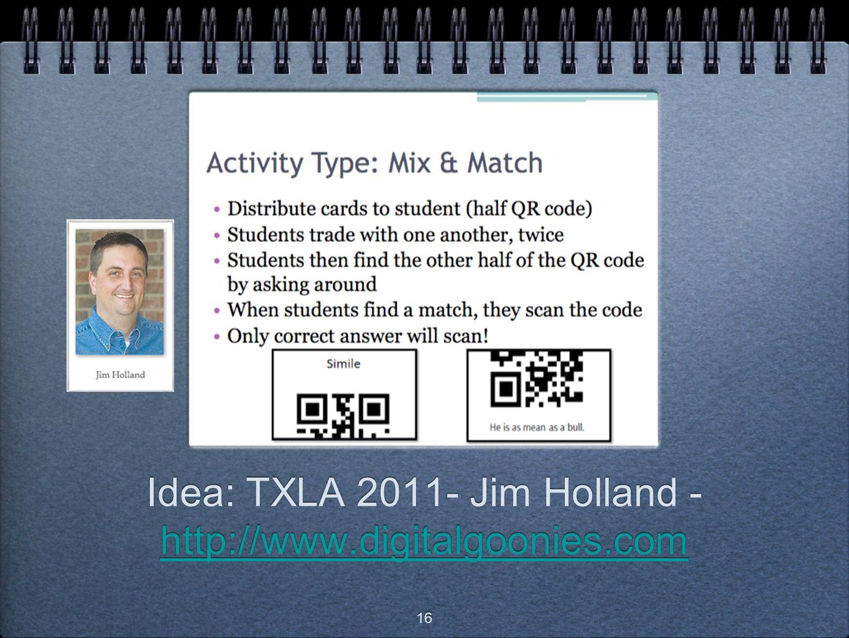 Idea: TXLA 2011- Jim Holland - http://www.digitalgoonies.com