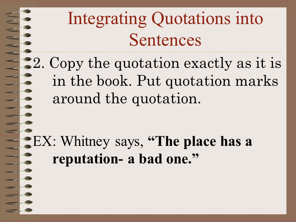 Integrating Quotations into Sentences