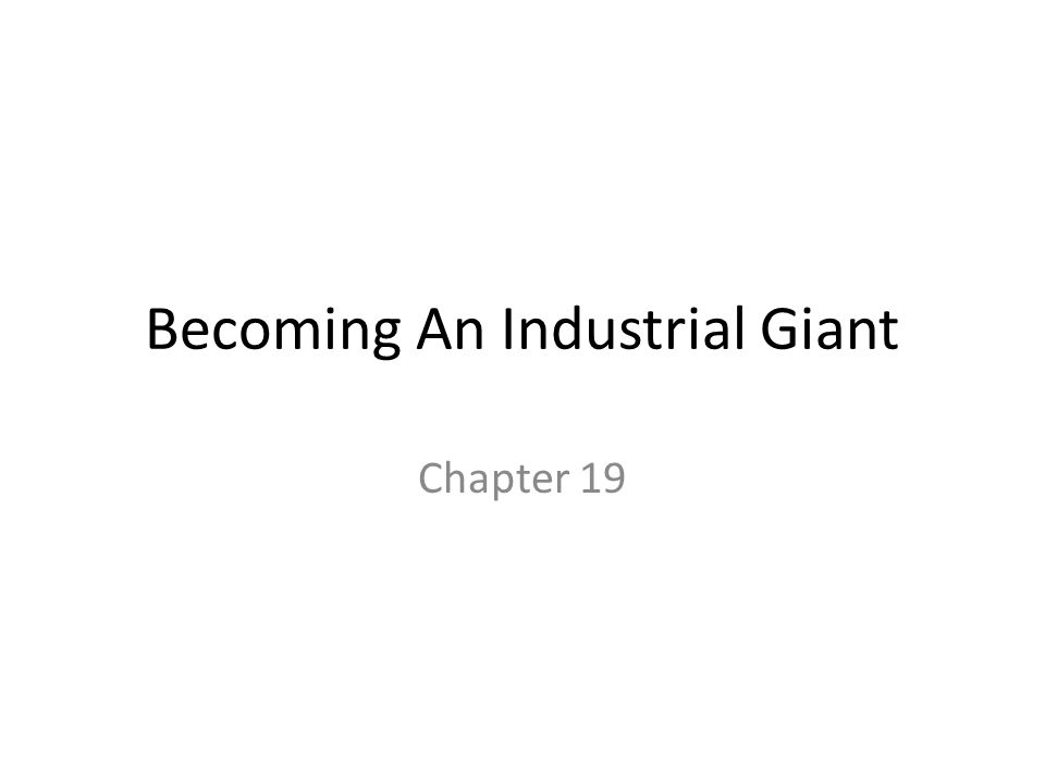 Becoming An Industrial Giant