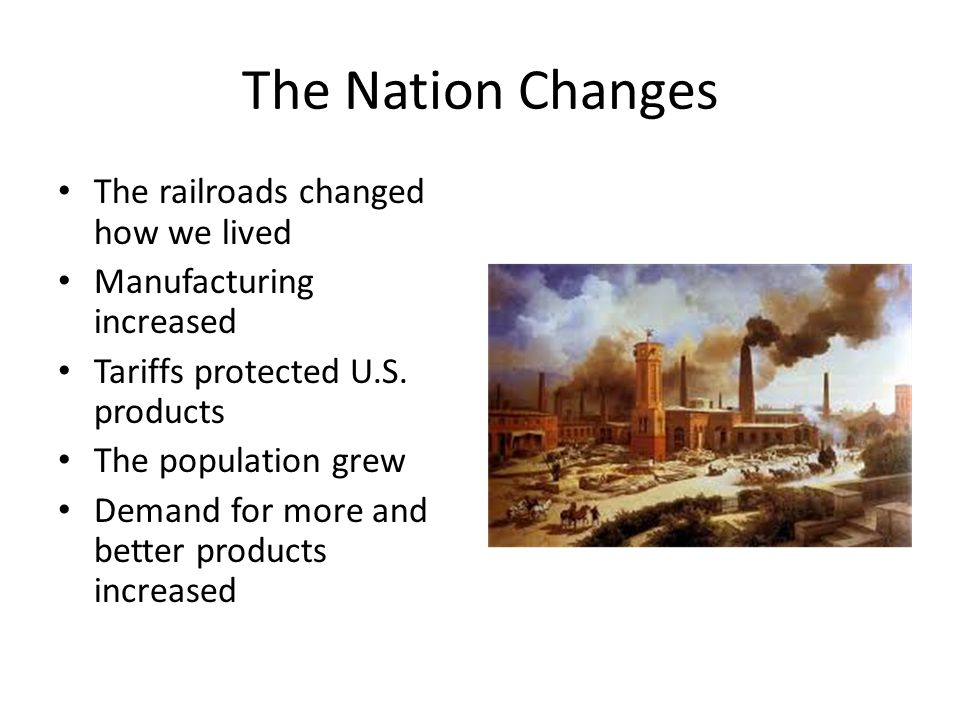The Nation Changes The railroads changed how we lived