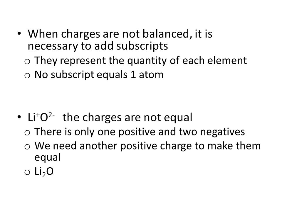 When charges are not balanced, it is necessary to add subscripts