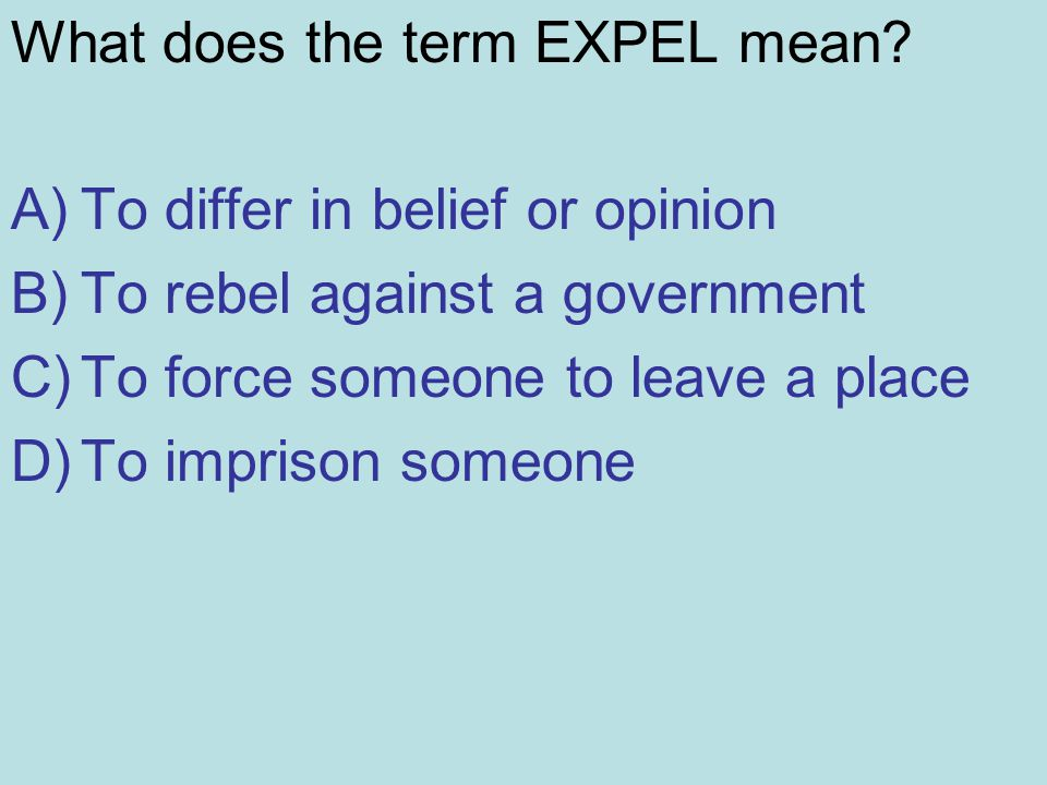 What does the term EXPEL mean