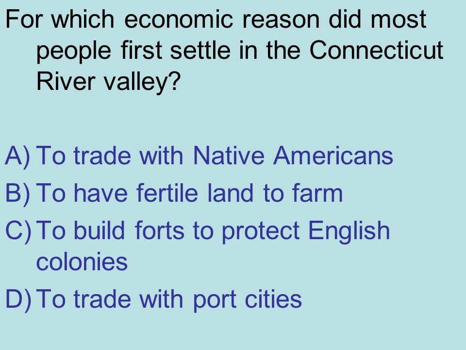 For which economic reason did most people first settle in the Connecticut River valley