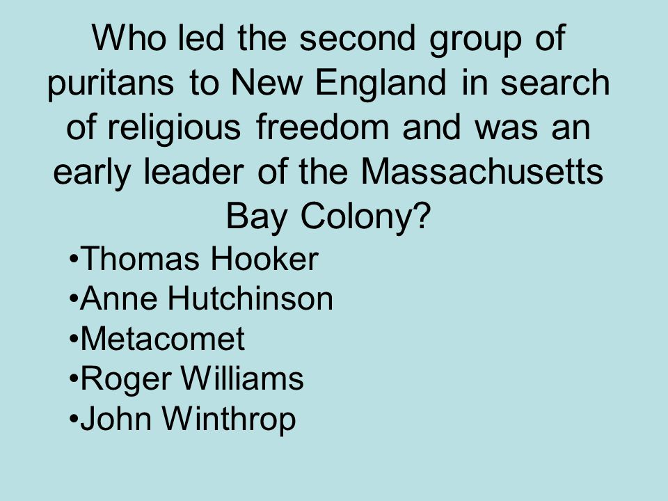 Who led the second group of puritans to New England in search of religious freedom and was an early leader of the Massachusetts Bay Colony