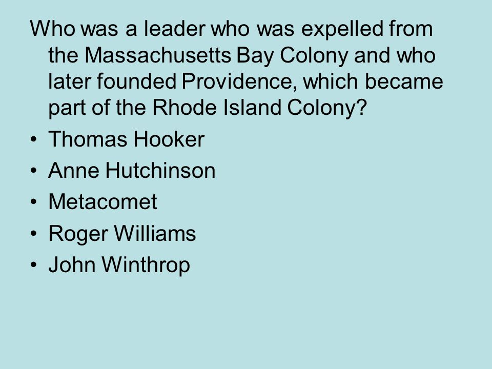 Who was a leader who was expelled from the Massachusetts Bay Colony and who later founded Providence, which became part of the Rhode Island Colony