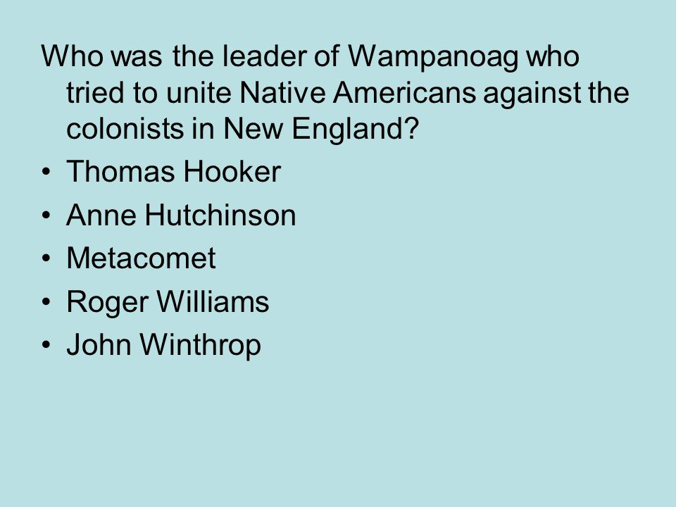 Who was the leader of Wampanoag who tried to unite Native Americans against the colonists in New England