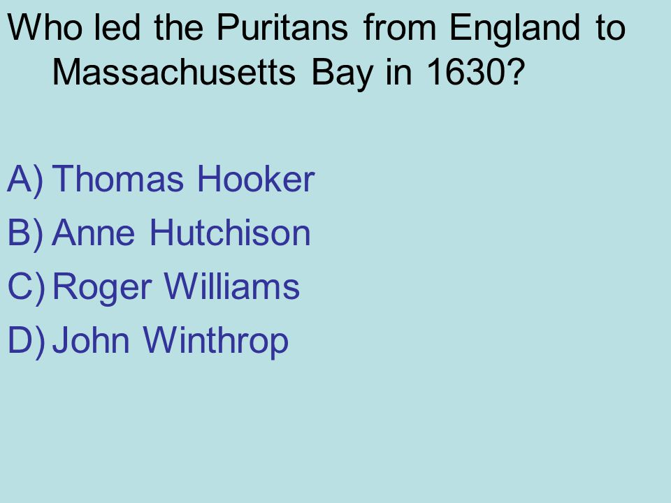 Who led the Puritans from England to Massachusetts Bay in 1630