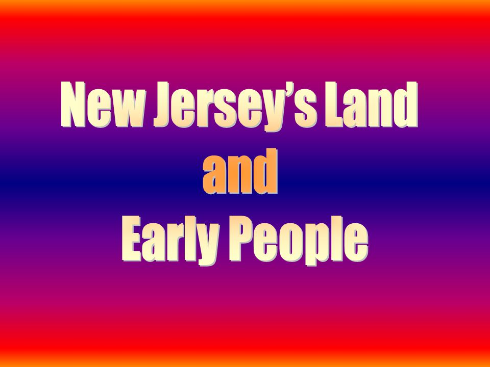 New Jersey's Land and Early People