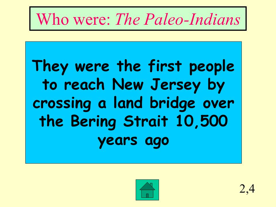 Who were: The Paleo-Indians
