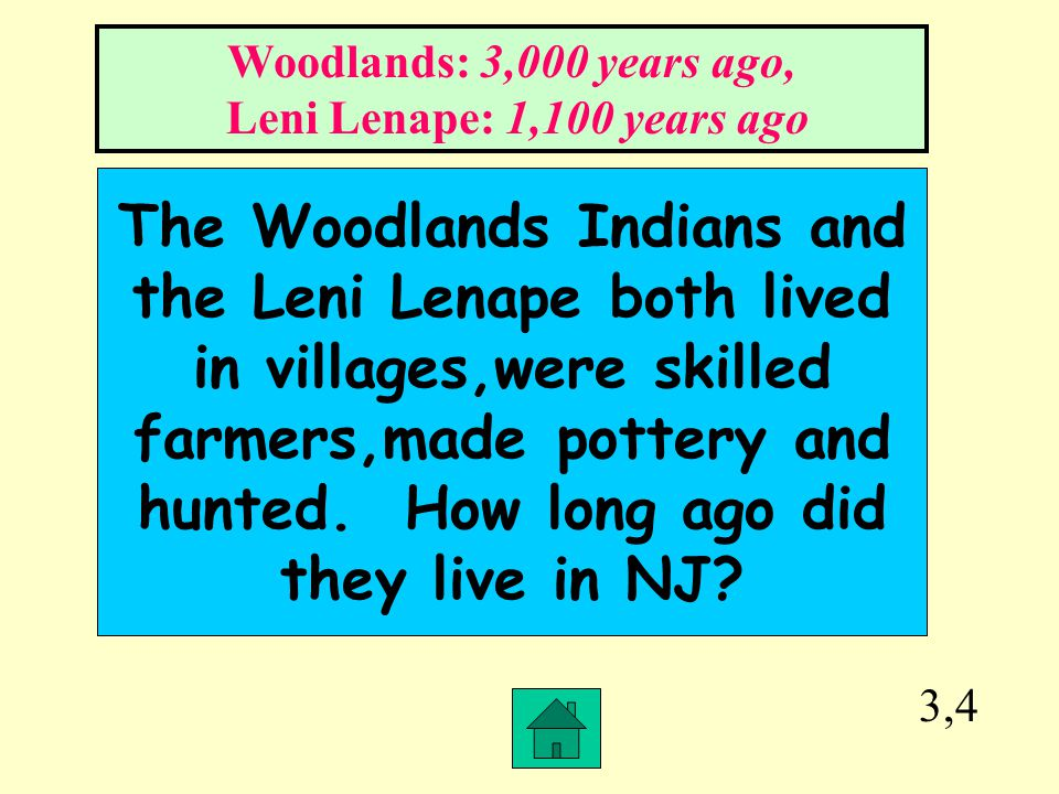Woodlands: 3,000 years ago, Leni Lenape: 1,100 years ago